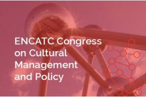 ENCATC Congress on Cultural Management and Policy