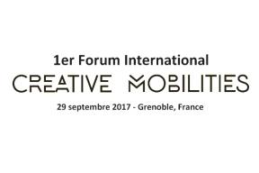 1er Forum International Creative Mobilities - 29 septembre, Grenoble