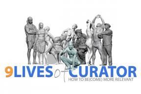 ONLINE COURSE: 9 Lives of a Curator – How To Be(come) More Relevant