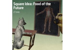 Square Idea: Food of the Future