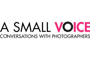 A SMALL VOICE: Conversations with photographers, podcast