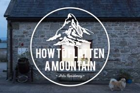 How to flatten a mountain - 2018 residency in Ireland