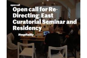 """Open call: East Curatorial Seminar and Residency """"Hospitality"""""""