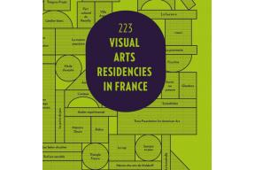 223 Visual Arts Residencies in France (Publication in English)