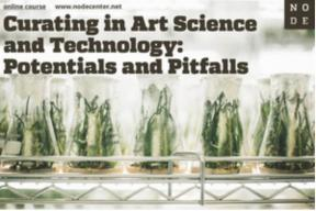 'Curating in Art, Science & Technology: Potentials and Pitfalls'