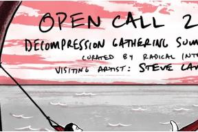 Open Call: Decompression Gathering Summer Camp with Steve Lambert