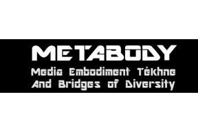 METABODY - Media Embodiment Tékhne and Bridges of Diversity