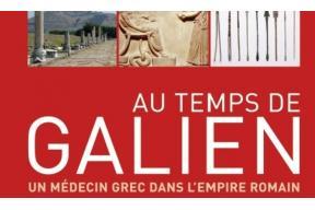 Au temps de Galien. Un médecin grec dans l'empire romain.