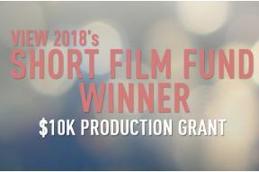 2018 Short Film Fund WINNER Announced