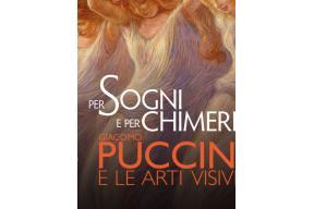 MOSTRA Per sogni e per chimere – Giacomo Puccini e le arti visive