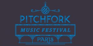 PITCHFORK PARIS 2018