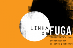 Open Call LINHA DE FUGA International Laboratory For Artistic Creation