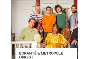 BOKANTÉ & METROPOLE ORKEST