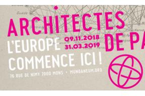 L'Europe commence ici! Les Architectes de Paix » au Mundaneum