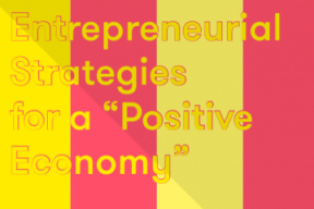"Entrepreneurial Strategies for a ""Positive Economy"""