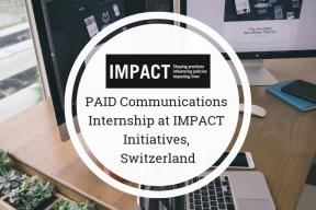 PAID Communications Internship at IMPACT Initiatives, Switzerland