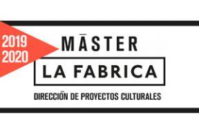 Máster La Fabrica. Dirección de Proyectos Culturales