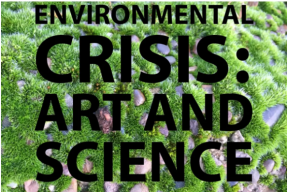 Environmental Crisis: Art and Science Exhibition