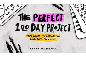 The Perfect 100 Day Project: Your Guide to Explosive Creative Growth