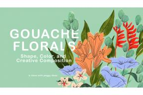 Gouache Florals: Explore Shape, Color and Creative Composition