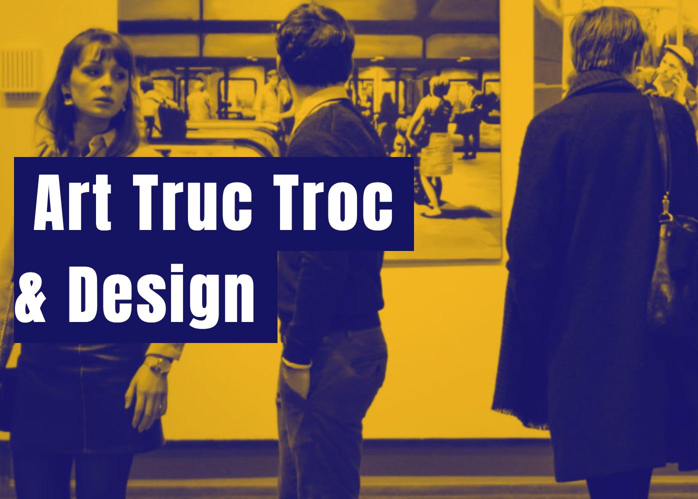 16 ÈME ÉDITION DE ART TRUC TROC & DESIGN
