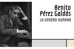 Benito Pérez Galdós - La verdad humana