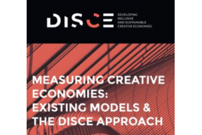 """Measuring Creative Economies: existing models & the DISCE approach"""