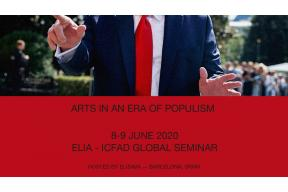ELIA - ICFAD Global Seminar: Arts in an Era of Populism