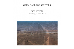 Open call for writers - 'Isolation'