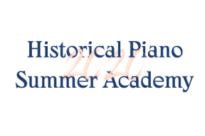 CALL FOR APPLICATIONS: HISTORICAL PIANO SUMMER ACADEMY 2020