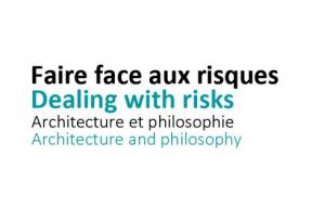 ARCHITECTURE AND PHILOSOPHY PARIS 2021-MAR-11-12 Dealing with risks