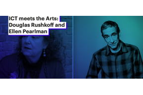 ICT meets the Arts: lecture by Douglas Rushkoff and Ellen Pearlman