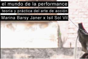curso de performance con Marina Barsy Janer x Isil Sol Vil