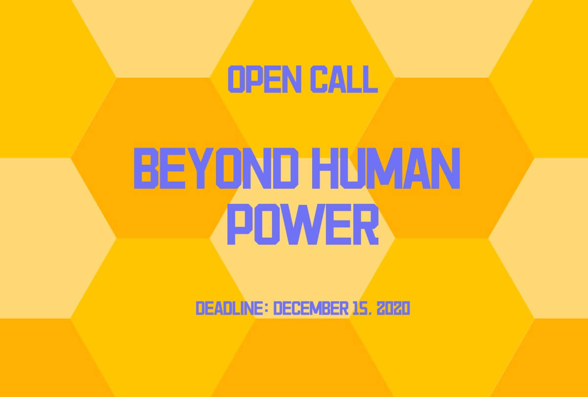 OPEN CALL | BEYOND HUMAN POWER