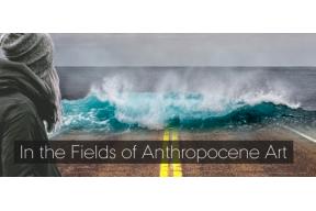 Summer school: In the Fields of Anthropocene Art