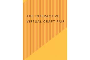 The Interactive Virtual Craft Fair 23-28 March 2021