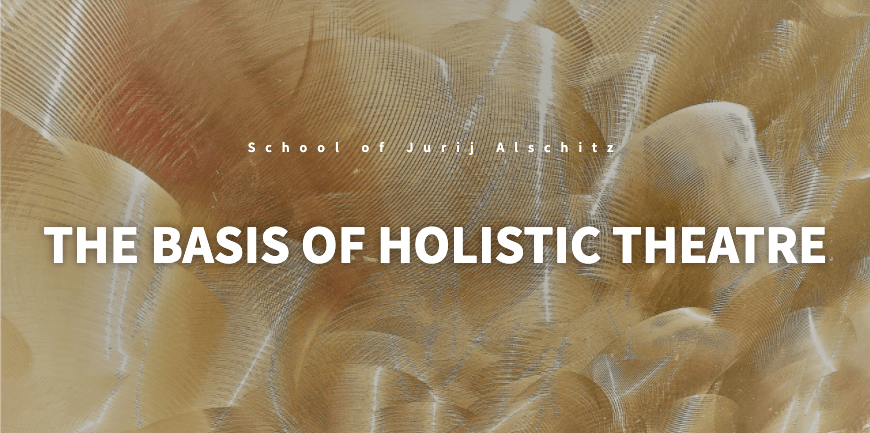 Online course: The Basis of Holistic Theatre