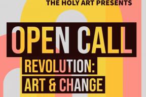 OPEN CALL: Revolution: Art & Change   The Holy Art