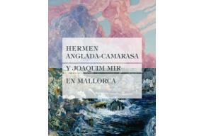 EXHIBITION: Hermen Anglada-Camarasa and Joaquim Mir