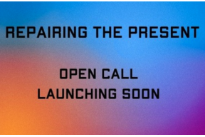 S+T+ARTS Repairing the Present - Open Call Launching Soon!