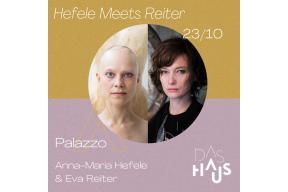 DAS HAUS presents 'Hefele Meets Reiter'