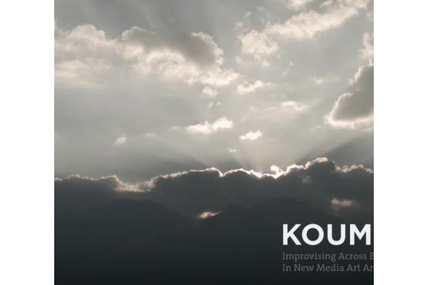 Koumaria: Improvising Across Boundaries in New Media Art and Community