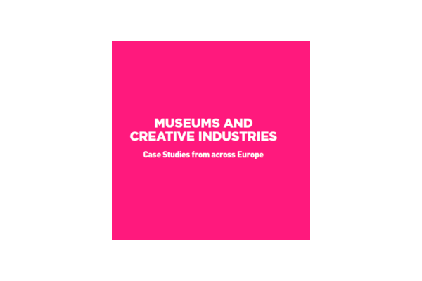 Museums and Creative Industries - Case studies from across Europe