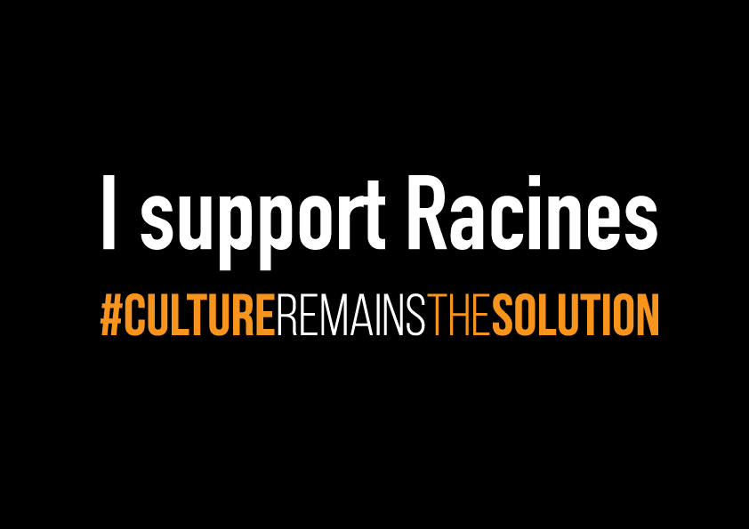 #CultureRemainsTheSolution: a call to support Racines