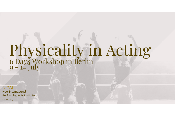 PHYSICALITY IN ACTING - 6-days International Workshop in Berlin