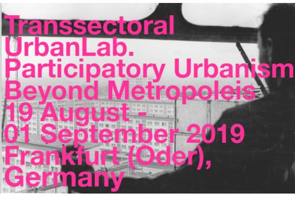 Transsectoral UrbanLab. Participatory Urbanism Beyond Metropoleis