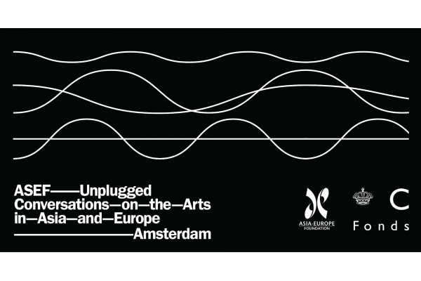 ASEF Unplugged: Conversations on the Arts in Asia and Europe