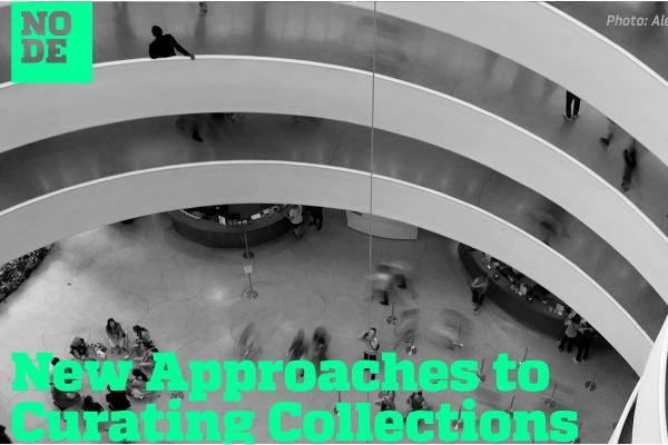 New Approaches to Curating Collections