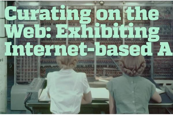 Curating on the Web: Exhibiting Internet-based Art