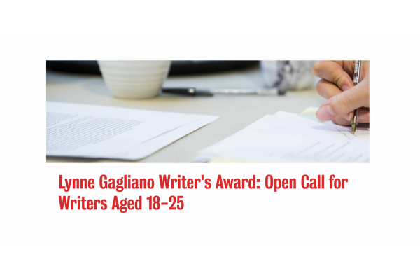 Lynne Gagliano Writer's Award: Open Call for Writers Aged 18-25